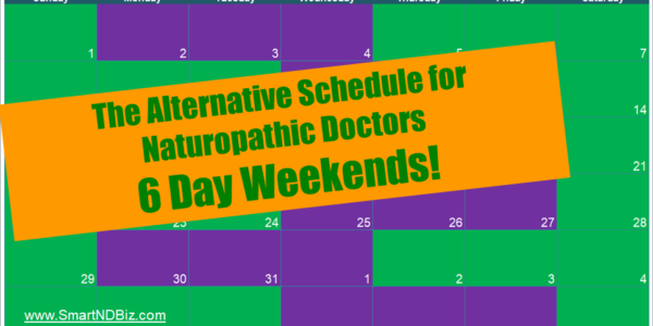 the alternative schedule for naturopathic doctors 6 day weekends